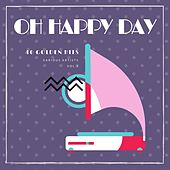 Oh Happy Day (40 Golden Hits), Vol. 1 von Various Artists