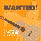 Wanted! (40 Country & Western Classics), Vol. 1 de Various Artists