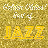 Golden Oldies! Best of Jazz von Various Artists