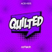 Quilted de Acidkids