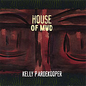 house of mud by Kelly Pardekooper
