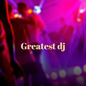 Greatest Dj by Deejay Simo, Manuel Tessarollo, Andy LaToggo, Fitch N Stilo, Nicky B