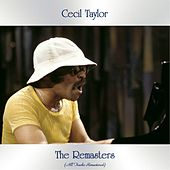 The Remasters (All Tracks Remastered) by Cecil Taylor