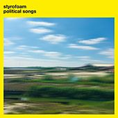 Political Songs by Styrofoam