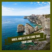 Kneel and Let the Lord Take Your Load by Bebo Valdes, Don Gibson, Big Maybelle, Charlie Feathers, Doris Day, Compay Segundo, Gina Leon, Julio Jaramillo, Pedro Infante, Marty Robbins