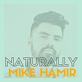Naturally van Mike Hamir