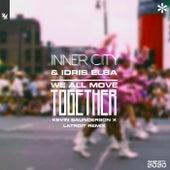 We All Move Together (Kevin Saunderson x Latroit Remix) de Inner City