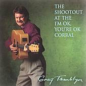The Shootout at the I'm OK, You're OK Corral by Greg Tamblyn