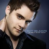 Blame It On My Youth di Matt Belsante