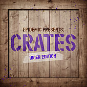 Epidemic Presents: Crates (Urien Edition) by Various Artists