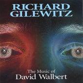 The Music of David Walbert by Richard Gilewitz