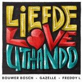 Liefde Love Uthando de Bouwer Bosch