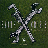 1991-2001 (Forever True) de Earth Crisis