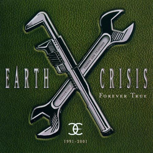 1991-2001 (Forever True) by Earth Crisis