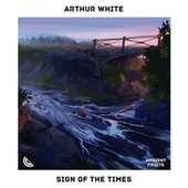 Sign of the Times by Arthur White