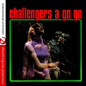 Challengers A Go Go (Remastered) by The Challengers