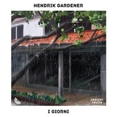 I Giorni von Hendrik Gardener