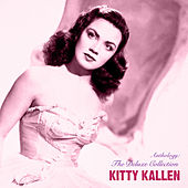Anthology: The Deluxe Collection (Remastered) by Kitty Kallen