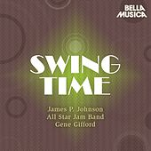 Swing Time: James P. Johnson - All Star Jam Band - Gene Gifford, Red Allen - Rex Stewart's Big Seven von Various Artists