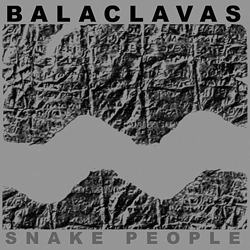 Snake People by Balaclavas