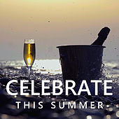 Celebrate This Summer by Various Artists