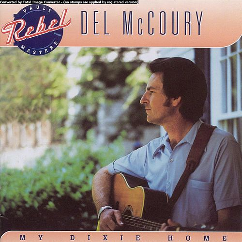My Dixie Home by Del McCoury
