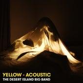 Yellow (Acoustic) von The Desert Island Big Band