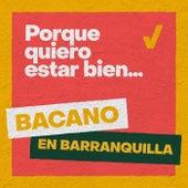 Porque Quiero Estar Bien (Bacano en Barranquilla) de Bazurto All Stars
