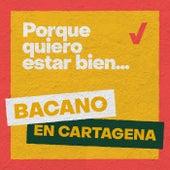 Porque Quiero Estar Bien (Bacano en Cartagena) de Bazurto All Stars