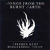 Songs from the burnt earth by Stephen Kent