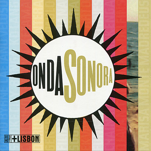 Onda Sonora: Red Hot + Lisbon by Various Artists