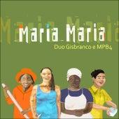 Maria Maria (Ao Vivo) de Duo Gisbranco