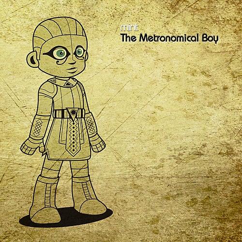 The Metronomical Boy by Mint