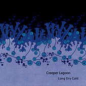 Long Dry Cold by Creeper Lagoon