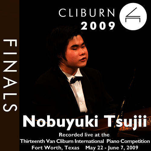 2009 Van Cliburn International Piano Competition: Final Round - Nobuyuki Tsujii by Nobuyuki Tsujii