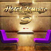 Hotel Lounge, Vol. 9 by Various Artists