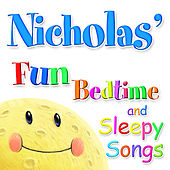 Fun Bedtime And Sleepy Songs For Nicholas by Various Artists