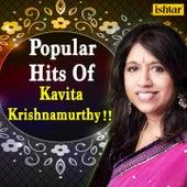 Popular Hits of Kavita Krishnamurthy by Udit Narayan, Kavita Krishnamurthy, Kumar Sanu, Alka Yagnik, Amit Kumar, Abhijeet, Sapna Mukherjee, Sukhwinder Singh, Anu Malik