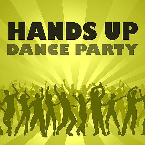 Hands Up Dance Party by Various Artists