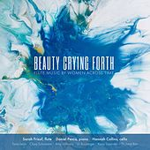 Beauty Crying Forth: Flute Music by Women Across Time by Sarah Frisof