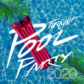 Turkish Pool Party 2020 by Various Artists