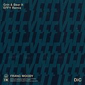 Grin and Bear It (EFFY Remix) by Franc Moody
