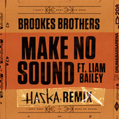 Make No Sound (Haska Remix) by Brookes Brothers