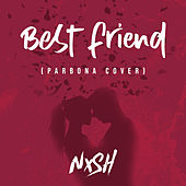Best Friend (Parbona Cover) by Nish