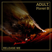 Release Me by Adult