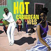 Hot Caribbean Hits by Various Artists