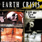 Last of the Sane de Earth Crisis