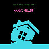 Slime Ball Money Gang by Cold