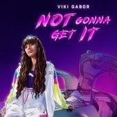 Not Gonna Get It von Viki Gabor
