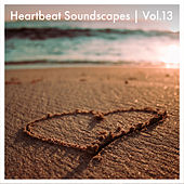 Heartbeat Soundscapes, Vol. 13 by Various Artists